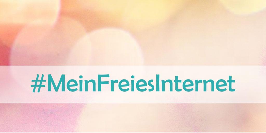 Unter dem #MeinFreiesInternet findet meine Blogparade statt.